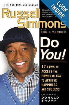 Do You!: 12 Laws to Access the Power in You to Achieve Happiness and Success: Russell Simmons, Chris Morrow: 9781592403684: Amazon.com: Books