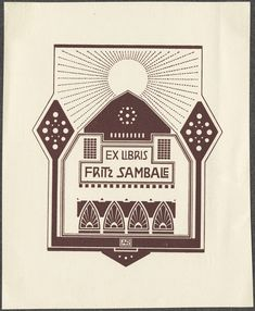 """The Bookplate Collection: Second Half - 50 Watts Design by Alfred Petrasch, 1904 """"Stylized house, trees and sun."""""""