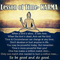This isn't the 1st time I've seen karma balance things out. Started believing in karma before I knew what it was. If you treat me well & like I'm a human being, I will treat you well. Most just insist on being in some drama filled world. When I resist they get rude & disrespectful. I will go instantly into defense mode and lash out at anyone who dares strike. I'm simply reacting to the way I'm treated. ~Imelda