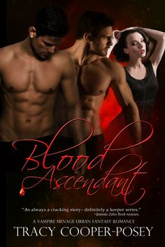 BLOOD ASCENDANT - Book 5 and final book in the Blood Stone series.  MMF Menage Vampire Urban Fantasy Romance