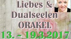Liebes & Dualseelen ORAKEL 13. - 19.3.2017 | Claudia Luka
