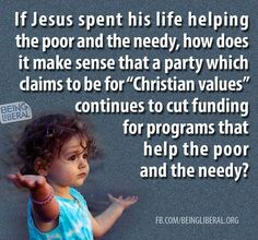 "The trouble is, the ""Christian values"" of the Republicans involve prostrating themselves and worshipping Ayn Rand and following the perverted ""Prosperity Gospels"". The Republican version of Christianity is a poisonous cult that reveres greed and selfishness and believes poverty (being poor) is a moral failing."