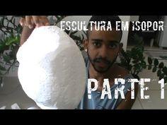 Tutorial Escultura em Isopor (Parte 1/6) - YouTube