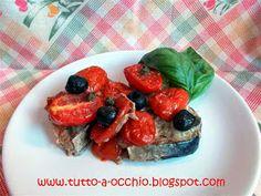 Tutto a occhio: Ancora pesce! (e una novità web) - Tombarello in umido con pomodori e olive