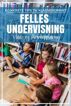 Konkrete tips til fellesundervisning i lese- og skriveopplæringen på Malimo.no Too Cool For School, 5th Grades, Fun Learning, Norway, Teacher, Classroom, Activities, Education, Children