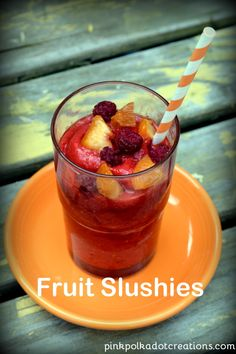 Fruit Slushies, made