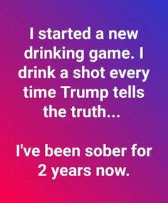 I do not drink Spirits 🍸, but it's funny 😂. Political Views, Thats The Way, Trump, Twisted Humor, Tell The Truth, I Laughed, Funny Quotes, It's Funny, Laughter