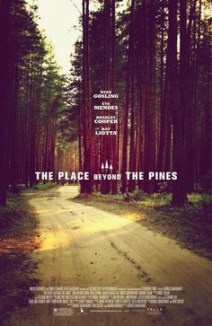 THE PLACE BEYOND THE PINES [2013] In upstate New York, two men (Ryan Gosling, Bradley Cooper), and later, their sons (Dane DeHaan, Emory Cohen) must deal with the unforeseen consequences of their actions.