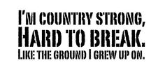 I don't like this quote just because that lady ended up o.d'ing & dying at the end. Not exactly country strong.