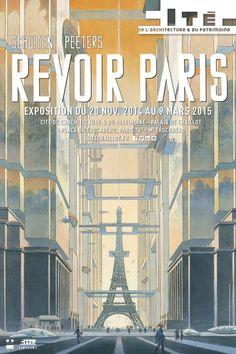 François Schuiten, Benoît Peeters : Revoir Paris à la Cité de l'Architecture et du Patrimoine Affiche