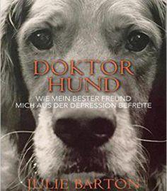 Doktor Hund: Wie Mein Bester Freund Mich Aus Der Depression Befreite PDF