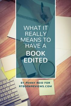 What it really means to have a book edited, by Penny Reid from RT Book Reviews.