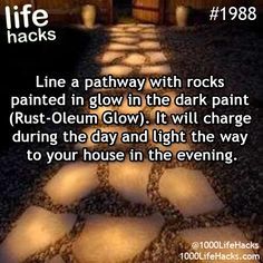 The best DIY projects & DIY ideas and tutorials: sewing, paper craft, DIY. Ideas About DIY Life Hacks & Crafts 2017 / 2018 - Line a pathway with rocks painted in glow in the dark paint (Rust-Oleum Glow). It will charge 1000 Lifehacks, Glow Run, Up House, Just Dream, Simple Life Hacks, Cool Life Hacks, 27 Life Hacks, Summer Life Hacks, Home Hacks