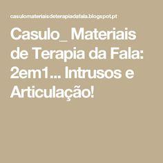 Casulo_ Materiais de Terapia da Fala: 2em1... Intrusos e Articulação!