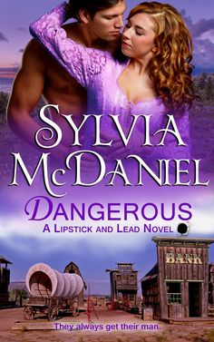 Sylvia McDaniel's second book in her series, Lipstick and Lead. http://www.amazon.com/Dangerous-Western-Historical-Romance-Lipstick-ebook/dp/B00Q5ND4Y0