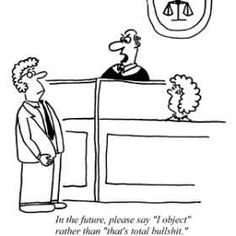 lol. I'm sure most lawyers wish they could say that.