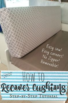 How to Recover Cushions - Easy sew, easy corners, no zipper, removable for washing Perfect tutorial for outdoor cushions, camper cushions, bench cushions, etc... Camper remodel   popup camper remodel   pop up camper cushions #camper #camperremodel #campermakeover #popupcamper #glamper