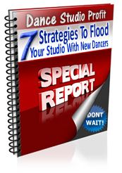Free report 7 strategies to flood your dance studio with new dancers