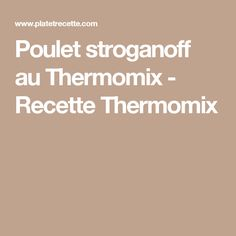 Poulet stroganoff au Thermomix - Recette Thermomix