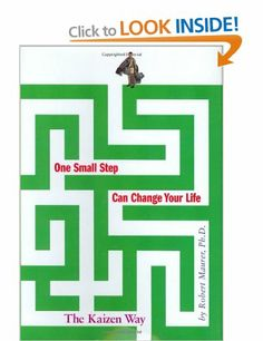 One Small Step Can Change Your Life: The Kaizen Way: Amazon.co.uk: Robert Maurer: Books