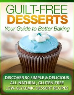 Guilt-Free Desserts - Your Guide to Better Baking