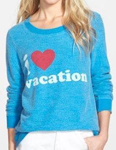 """I heart vacation"" sweatshirt - love!"
