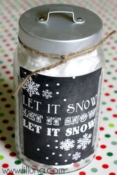 Fill jar with white cotton candy add Let it Snow Chalkboard Print. Free printable on site. Cute gift idea