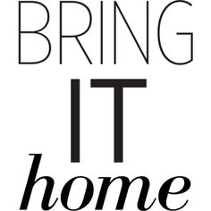 Bring It Home 7 ❤ liked on Polyvore featuring text, words, backgrounds, fillers, quotes, magazine, phrase and saying