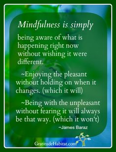 Mindfulness is… simply beautiful. A beautiful quote that will make you sit up and think. #spirituality #mindfulness