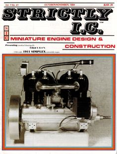 "Strictly I.C. ""Miniature engine design and construction"" Oct/Nov, 1994 No. 41 This issue includes... - The Deezil engine, part 3 - 1911 Simplex automobile engine in 1/6th scale, part 1 - Making mini,"