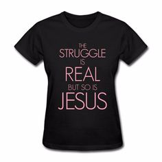 Check this out on our store  The Strugle is real but Jesus T-shirt for Women Check it out here! [product-url