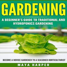 Gardening Grow Organic Vegetables Fruits Herbs and Spices in Your Own Backyard A Beginners Guide to Traditional and Hydroponics Gardening -- You can get additional details at the image link.