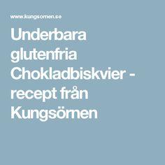 Underbara glutenfria Chokladbiskvier - recept från Kungsörnen