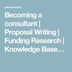 Becoming a consultant   Proposal Writing   Funding Research   Knowledge Base…