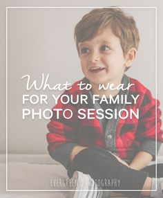What to Wear for Your Family Photo Session - Evergreen Photography Family Photography Outfits, Fall Family Photo Outfits, Photography Kids, Family Photo Sessions, Lifestyle Photography, Family Photos With Baby, Outdoor Family Photos, Fall Family Photos, Family Pictures