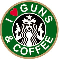 I <3 Guns & Coffee.... should be guns and wine. .. Lol