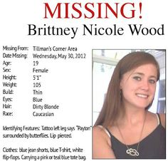 Brittney Nicole Wood has been missing from Mobile, AL since 5/30/12. Please help me get her poster out there by repinning.