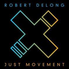 RobertDeLong – Just Movement Lyrics | Genius Lyrics