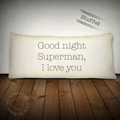 Good night superman i love you quote pillow decorative throw cotton throw pillow decorative valentine gift decorative pillow pillow I Love You Quotes, Love Yourself Quotes, Quotes For Him, Sweet Quotes, Superman Quotes, My Superman, Love Gifts For Her, My Love, Good Night I Love You