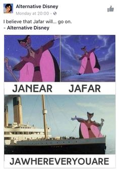 Janear jafar jawherever you are Disney funny