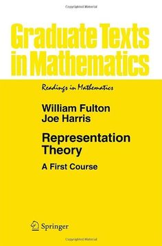Representation Theory: A First Course (Graduate Texts in Mathematics) by William Fulton