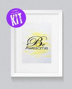 Be Awesome - an inspirational, counted cross-stitch kit: For when you or someone you know just needs that reminder to Be Awesome!  This Stitchsperation comes as a kit! The kit contains everything you need to complete the pattern:  - 1x 4 page printed counted cross-stitch chart; - 1x one of a kind painted 28ct evenweave fabric, with pre-overlocked/serged edges to prevent fraying, measuring approximately 49 x 33.5cm (19.5 x 13); - 1x bobbin of black DMC stranded embroidery floss; - 2x gold…