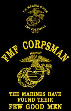 The Marines found a few good men. The Corpsman