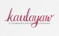 """Kaulayaw"" 36 Of The Most Beautiful Words In The Philippine Language Tagalog Words, Tagalog Quotes, The Words, Filipino Words, Filipino Quotes, Baybayin, Tattoo Son, Foreign Words, Filipino Tattoos"
