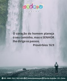 O coração do homem planeja o seu caminho, mas o SENHOR lhe dirige os passos. Provérbios 16:9