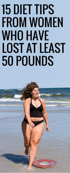 15 best weight loss tips from women who've lost 50 pounds.