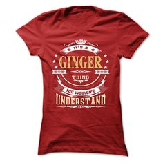 GINGER .Its a GINGER Thing You Wouldnt Understand - T Shirt, Hoodie, Hoodies, Year,Name, Birthday - T-Shirt, Hoodie, Sweatshirt