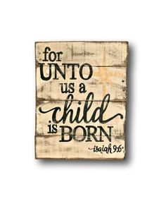 For Unto Us a Child is Born Sign/ Christmas Sign/ Rustic Christmas Decor
