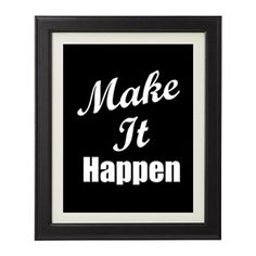 """What better way to motivate yourself then by having some motivational prints like this """"Make It Happen"""" Print for your home or office.  Plus, you can customize this print so its the perfect color and size for your space!"""