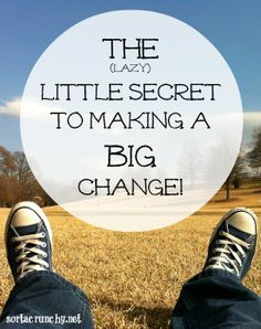 This secret to making change around the house is so simple, even the lazy can do it!